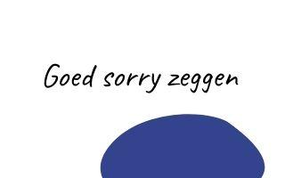 Goed sorry zeggen