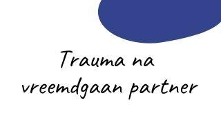 Trauma na vreemdgaan partner